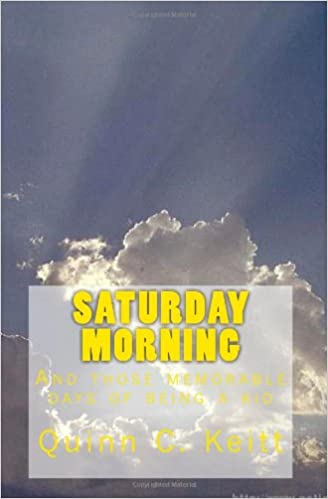 Read online Saturday Morning: And those memorable days of being a kid PDF, azw (Kindle)