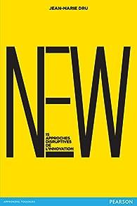 New : 15 approches disruptives de l'innovation par Jean-Marie Dru