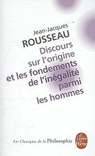Discours sur l'origine et les fondements de l'inégalité parmi les hommes ; Précédé de Discours sur les sciences et les arts, Rousseau, Jean-Jacques