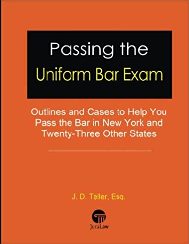 Passing the Uniform Bar Exam: Outlines and Cases to Help You Pass