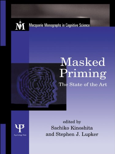 Masked Priming: The State of the Art (Macquarie Monographs in Cognitive Science) Pdf