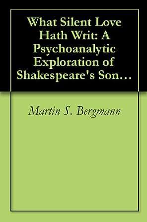 Amazon.com: What Silent Love Hath Writ: A Psychoanalytic Exploration