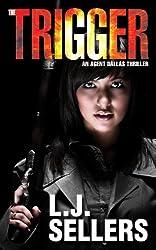The Trigger (Agent Dallas Series Book 1)