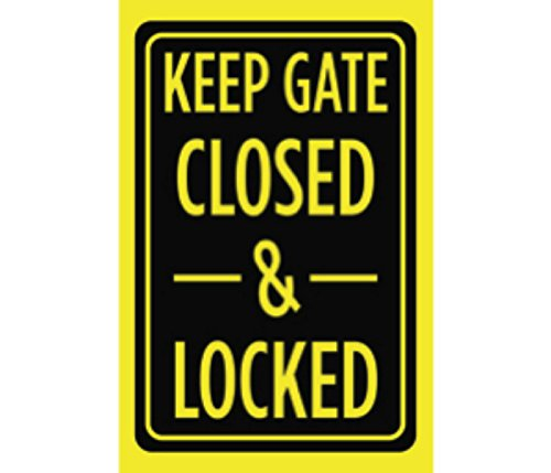 Keep Gate Closed & Locked Print Bright Yellow and Black Caution Warning Safety Notice Outdoor Yard Fence Sign