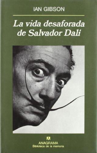 Descargar Libro La Vida Desaforada De Salvador Dalí Ian Gibson