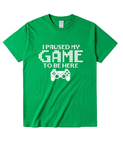 MXXM I Paused My Game to be here Tshirt for Mens L Green