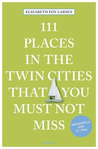 Travel Places (111 Places in the Twin Cities That You Must Not Miss (111 Places in .... That You Must Not Miss))