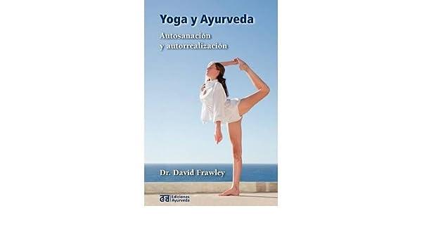 YOGA Y AYURVEDA (SPANISH) ] By Frawley, David (Author) 2012 ...