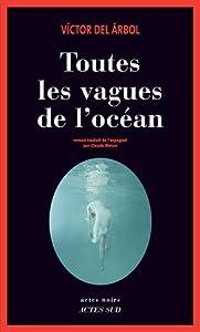 """Afficher """"Toutes les vagues de l'océan"""""""