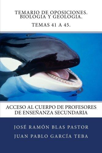 Descargar Libro Temario De Oposiciones. Biologia Y Geologia. Temas 41 A 45.: Acceso Al Cuerpo De Profesores De Enseñanza Secundaria Prof Jose Ramon Blas Pastor