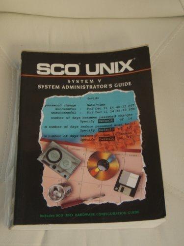 - Sco Unix System Administrator's Guide by Santa Cruz Operation (1993-05-03)