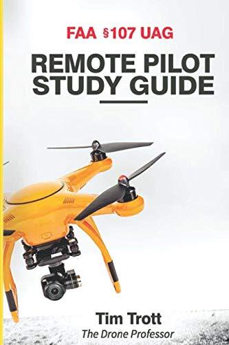 Pilot Pro Remote - FAA 107 UAG Remote Pilot Study Guide