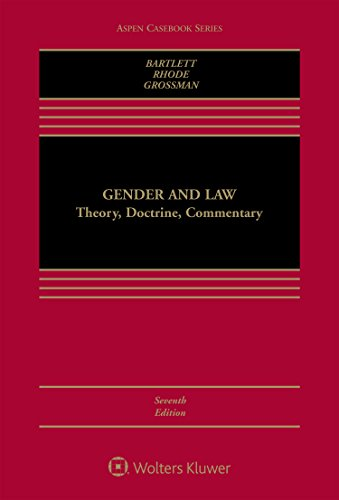 Gender and Law: Theory, Doctrine, Commentary (Aspen Casebook)