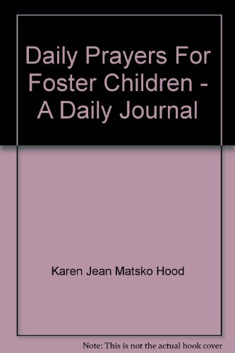 Daily Prayers For Foster Children - A Daily Journal (Karen Foster Journal)