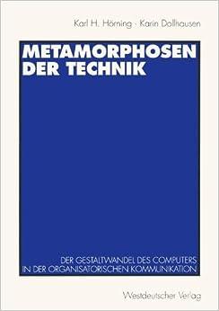 Metamorphosen der Technik: Der Gestaltwandel des Computers in der Organisatorischen Kommunikation
