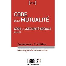 Code de la mutualité - Code de la sécurité sociale Livre 9 : Commenté