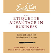 The Etiquette Advantage in Business, Third Edition: Personal Skills for Professional Success (English Edition)