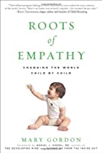 Roots of Empathy: Changing the World Child by Child