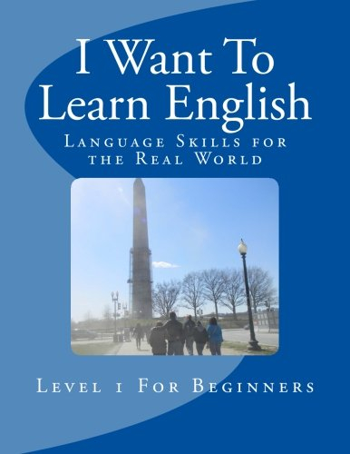 I Want To Learn English: Language Skills for the Real World