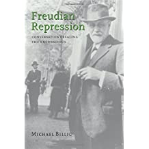 Freudian Repression: Conversation Creating the Unconscious by Michael Billig (1999-11-13)
