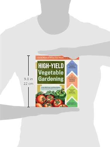 High-Yield Vegetable Gardening: Grow More of What You Want in the ...