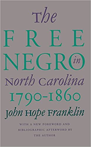 The free negro in north carolina 1790 1860 john hope franklin the free negro in north carolina 1790 1860 john hope franklin 9780807845462 amazon books fandeluxe Image collections
