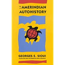 By Georges E. Sioui - For an Amerindian Autohistory: An Essay on the Foundations of a Social Ethic (McGill-Queen's Native and Northen Series) (McGill-Queen's Native and Northern Series) (Reprint)