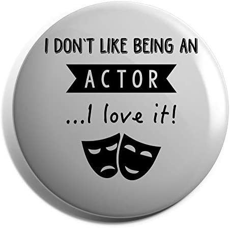 HippoWarehouse I Don't Like Being An Actor.I Love It! Placa