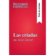 Las criadas de Jean Genet (Guía de lectura): Resumen y análisis completo (Spanish Edition)