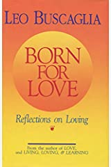 Born for Love: Reflections on Loving Kindle Edition