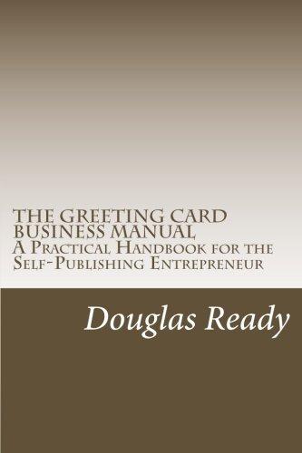 The greeting card business manual a practical handbook for the self the greeting card business manual a practical handbook for the self publishing entrepreneur mr douglas ready 9781461045267 amazon books m4hsunfo