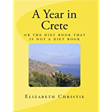 A Year in Crete (or The Diet Book that is not a Diet Book)