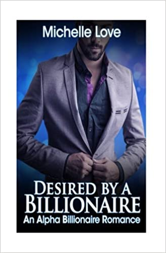 Book Desired by a Billionaire: An Alpha Billionaire Romance: Book Two