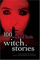 100 Wicked Little Witch Stories (100 Stories)