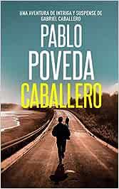 Caballero: Una aventura de intriga y suspense de Gabriel