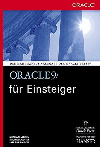 Oracle9i für Einsteiger Gebundenes Buch – 14. März 2002 Michael Abbey Michael J. Corey Ian Abramson Hans Hajer