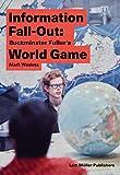 : Information Fall-Out: Buckminster Fuller's World Game