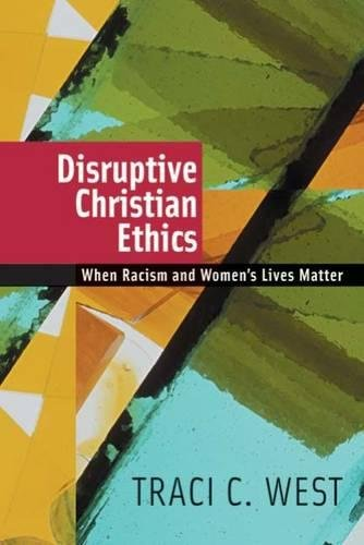 Disruptive Christian Ethics: When Racism and Women's Lives - Ohio In Outlets Monroe