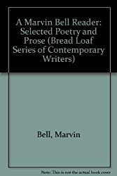 A Marvin Bell Reader: Selected Poetry and Prose (The Bread Loaf Series)