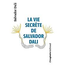 VIE SECRÈTE DE SALVADOR DALI (LA)