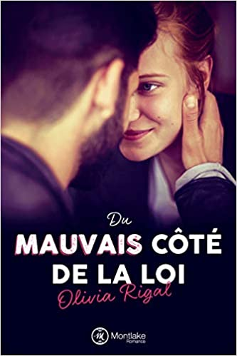Olivia Rigal - Du mauvais côté de la loi (2018) sur Bookys