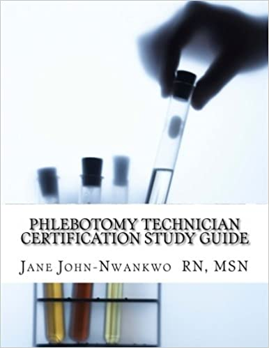 Phlebotomy technician certification study guide phlebotomy phlebotomy technician certification study guide phlebotomy technician study guide exam prep series study guide edition fandeluxe Image collections