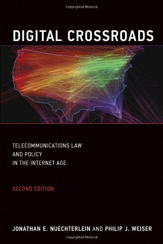Digital Crossroads: Telecommunications Law and Policy in the Internet Age (MIT Press)
