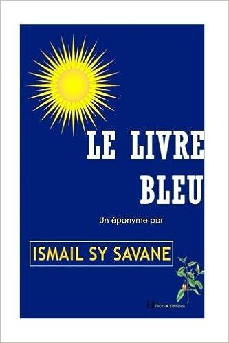 Le Livre Bleu Savane Ismael Sy 9781718998100 Books