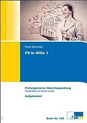 Wirtschafts- und Sozialkunde. Fit in WiSo 1: Prüfungstrainer Abschlussprüfung. Übungsaufgaben und erläuterte Lösungen