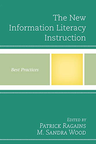 The New Information Literacy Instruction: Best Practices (Best Practices in Library Services)