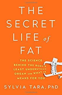 Book Cover: The Secret Life of Fat: The Science Behind the Bodys Least Understood Organ and What It Means for You