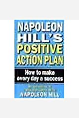 Napoleon Hill's Positive Action Plan: How to Make Everyday a Success Paperback