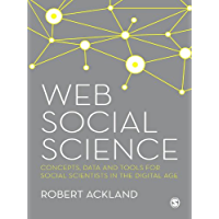 Web Social Science: Concepts, Data and Tools for Social Scientists in the Digital Age (English Edition)