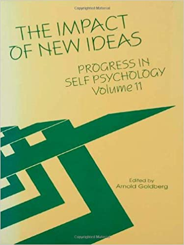 Progress in Self Psychology, V. 11: The Impact of New Ideas: 011